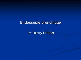 Endoscopie bronchique