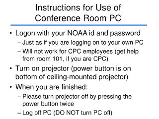 Instructions for Use of    Conference Room PC