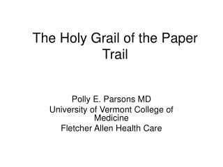 The Holy Grail of the Paper Trail