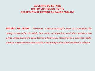 GOVERNO DO ESTADO  DO RIO GRANDE DO NORTE SECRETARIA DE ESTADO DA SAÚDE PÚBLICA