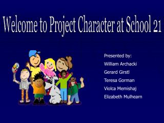 Welcome to Project Character at School 21
