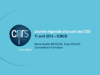 Journée régionale d'accueil des CDD 11 avril 2013 – ICMCB
