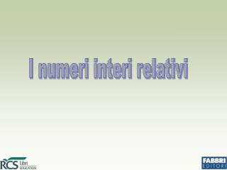 I numeri interi relativi