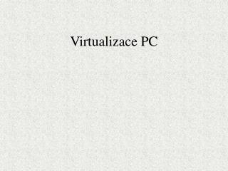 Virtualizace PC