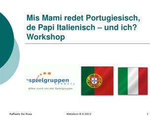 Mis Mami redet Portugiesisch, de Papi Italienisch – und ich? Workshop