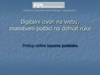 Digitalni izvori na webu, znanstveni podaci na dohvat ruke