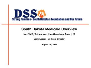 South Dakota Medicaid Overview for CMS, Tribes and the Aberdeen Area IHS