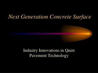 Next Generation Concrete Surface