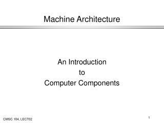 Machine Architecture