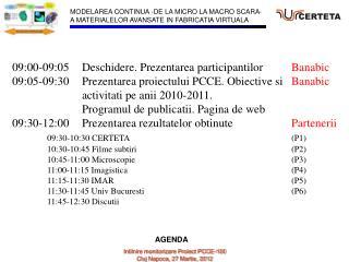 09:00-09:05 Deschidere. Prezentarea participantilor   Banabic