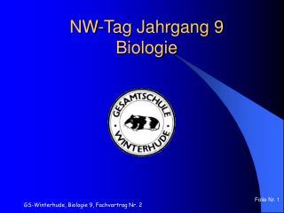 NW-Tag Jahrgang 9 Biologie