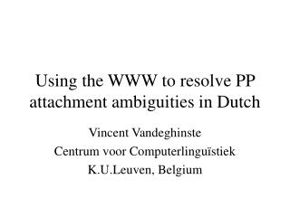 Using the WWW to resolve PP attachment ambiguities in Dutch