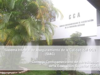 Sistema Integral de Aseguramiento de la Calidad del CCA (SIAC)