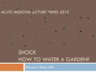 Acute medicine Lecture Series 2010
