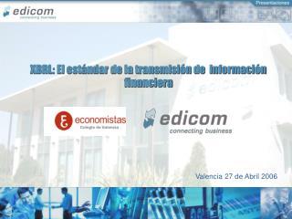 XBRL: El estándar de la transmisión de  información financiera