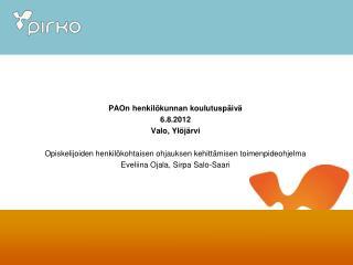 PAOn henkilökunnan koulutuspäivä 6.8.2012 Valo, Ylöjärvi