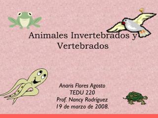 Animales Invertebrados y Vertebrados