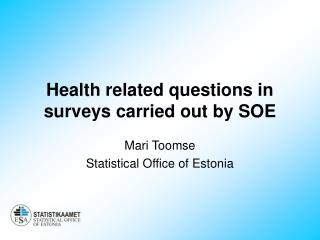 Health related questions in surveys carried out by SOE
