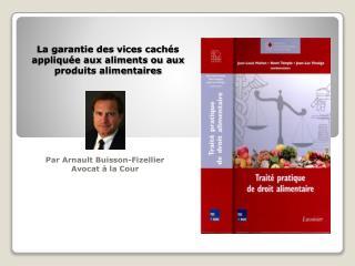 La garantie des vices cachés appliquée aux aliments ou aux produits alimentaires