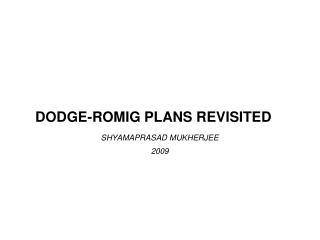 DODGE-ROMIG PLANS REVISITED