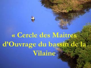 «Cercle des Maitres d'Ouvrage du bassin de la Vilaine