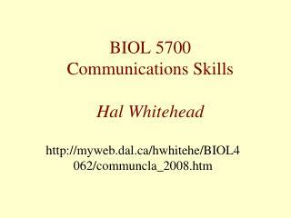 BIOL 5700 Communications Skills Hal Whitehead