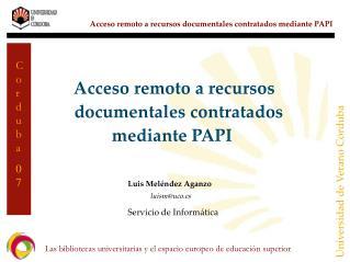 Acceso remoto a recursos    documentales contratados  mediante PAPI