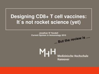 Designing CD8+ T cell vaccines: It`s not rocket science (yet)