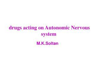 drugs acting on Autonomic Nervous system