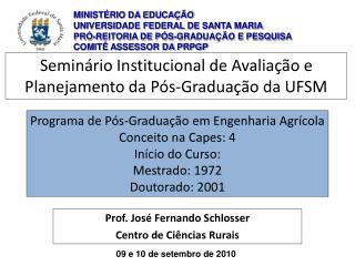 Prof. José Fernando Schlosser Centro de Ciências Rurais