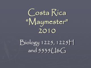 "Costa Rica ""Maymester"" 2010"