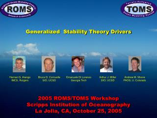 2005 ROMS/TOMS Workshop Scripps Institution of Oceanography La Jolla, CA, October 25, 2005