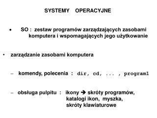 SYSTEMY    OPERACYJNE