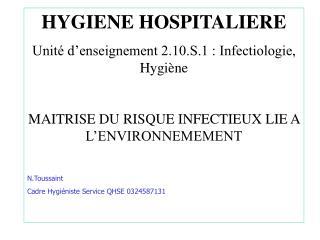 HYGIENE HOSPITALIERE Unité d'enseignement 2.10.S.1 : Infectiologie, Hygiène