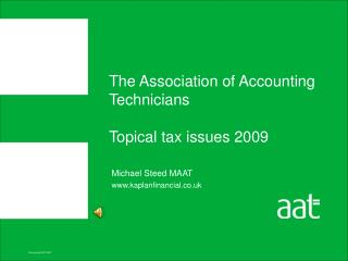 The Association of Accounting Technicians Topical tax issues 2009