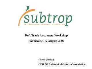 DoA Trade Awareness Workshop Polokwane, 12 August 2009
