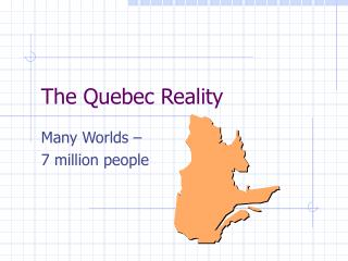 The Quebec Reality