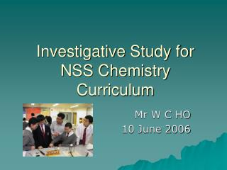 Investigative Study for NSS Chemistry Curriculum