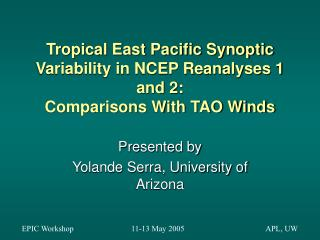 Tropical East Pacific Synoptic Variability in NCEP Reanalyses 1 and 2: Comparisons With TAO Winds
