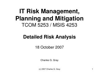 IT Risk Management, Planning and Mitigation TCOM 5253 / MSIS 4253 Detailed Risk Analysis
