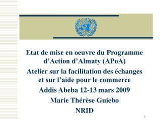 Etat de mise en oeuvre du Programme d'Action d'Almaty (APoA)