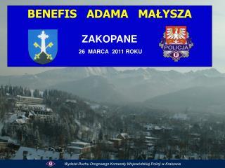 BENEFIS   ADAMA   MAŁYSZA ZAKOPANE  26  MARCA  2011 ROKU