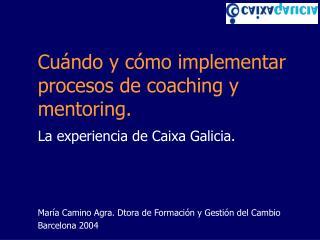 Cuándo y cómo implementar procesos de coaching y mentoring.