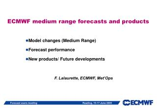 ECMWF medium range forecasts and products