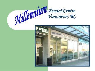Dental Centre         Vancouver, BC