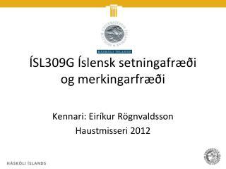 ÍSL309G Íslensk setningafræði  og merkingarfræði