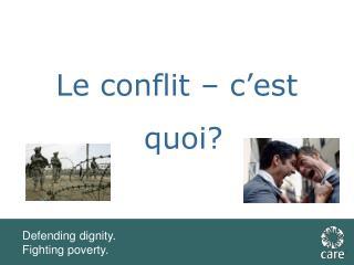 Le conflit – c'est quoi?