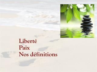 Liberté Paix Nos définitions