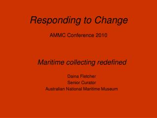 Responding to Change AMMC Conference 2010