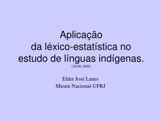 Aplicação da léxico-estatística no estudo de línguas indígenas. (30-06-2005)
